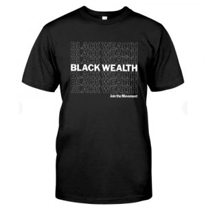 black wealth join the movement